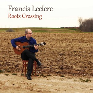 Francis Leclerc - Roots Crossing